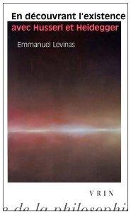 en découvrant l'existence avec Husserl et Heidegger d'Emmanuel Levinas, VRIN